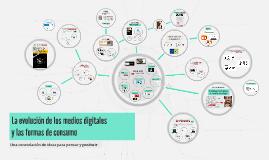 Medios digitales y formas de consumo