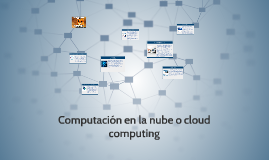 Computacion en la nube o cloud computing
