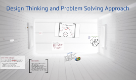 Design Thinking and Problem Solving Approach