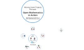 Moving Grant Projects Forward: Open Mathematics in Action