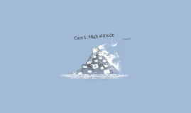 Case 1 : High altitude