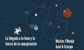 La llegada a la luna Y la teoria de la conspiración