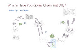 Where Have You Gone Charming Billy By Tim O Brien Stephanie Zhu On Prezi
