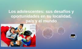 Los adolescentes: sus desafíos y oportunidades en su localid