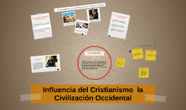 Influencia del Cistianismo  la Civilización Occidental