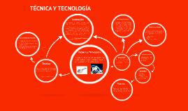 Copy of Tecnica y tecnologia