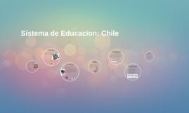 Sistema de Educacion: Chile