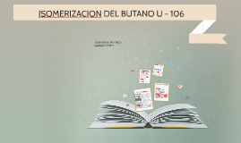 Copy of ISOMERIZACION DEL BUTANO U - 106