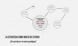 Copy of La estrategia como objeto de estudio