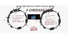 A CHEGADA