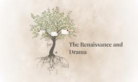 The Renaissance and Drama