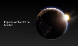impacto ambiental del hombre