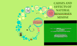 Copy of CAUSES AND EFFECTS OF NATURAL RESOURSES MISUSE