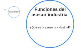 Funciones del asesor industrial