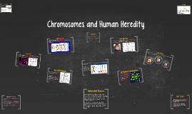 Chromosomes and Human Heredity
