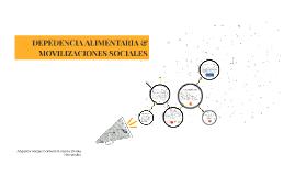 DEPEDENCIA ALIMENTARIA & MOVILIZACIONES SOCIALES