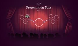 Presentation Days