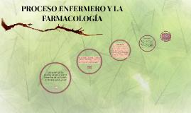 PROCESO ENFERMERO Y LA FARMACOLOGÍA