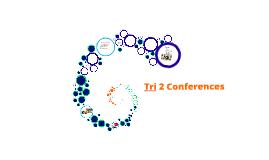 Tri 2 Conferences