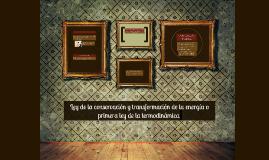 Copy of LEY DE LA CONSERVACION Y TRANSFORMACION DE LA ENERGIA O PRIM