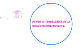 Copy of PUNTO 4: Tecnologías de la comunicación.