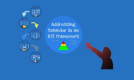 Copy of Addressing Behavior in an RTI Framework