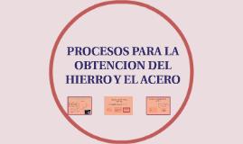 Copy of PROCESO DE FABRICACION DEL HIERRO Y EL ACERO