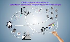 NTE/RS e o Ensino Médio Politécnico: experiências e possibilidades pedagógicas interdisciplinares com o uso das tecnologias