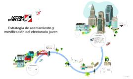 Estrategia de acercamiento y movilización del electorado  jo