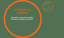 La Cultura y La Sociedad