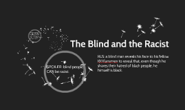 The Blind and the Racist