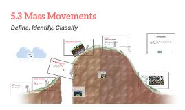 5.3 Mass Movements
