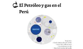 El Petróleo y gas en el Perú