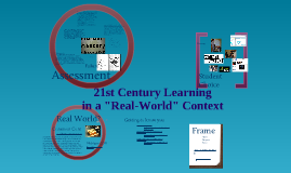 """21st Century Learning in a """"Real-World"""" Context"""
