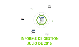 INFORME GESTION JULIO FUAA