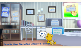 Copy of Describe How Characters Interact and Change