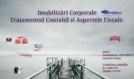 Imobilizări Corporale -Tratamentul contabil și aspectele fiscale.