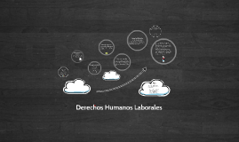 Copy of Derechos Humanos Laborales