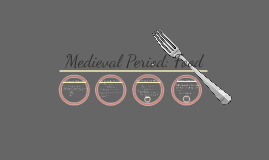 Medieval Period: Food Yum :3