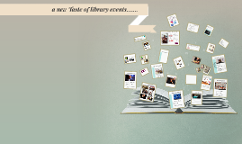 Copy of a new Taste of library events.......