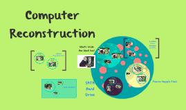 Copy of Computer Reconstruction