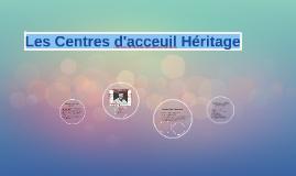 Les Centres d acceuil Héritage