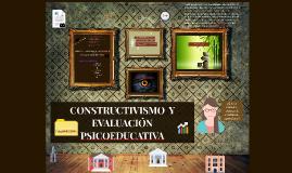 Copy of CONSTRUCTIVISMO  Y EVALUACIÓN PSICOEDUCATIVA
