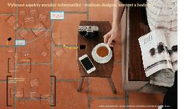 7. přednáška - Vybrané aspekty SI - studium designu, kontext a hodnoty