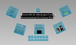 Desarrollo de videojuegos Con Reconocimiento En Cámara Web
