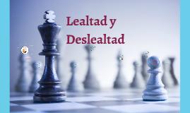 Lealtad y Deslealtad