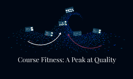 Course Fitness: Building Momemtum in Quality