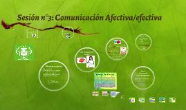Sesión n°3: Comunicación Afectiva/efectiva