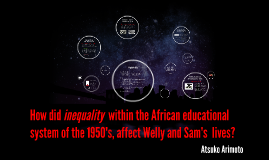 How does African Education System affected Welly and Sam's S
