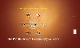 New Connections: The Pin Boulevard Community Network